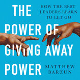 The Power of Giving Power Away